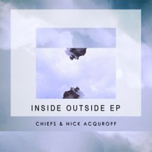Chiefs & Nick Acquroff - Inside Out
